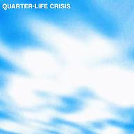 Quarter-Life Crisis.jpg