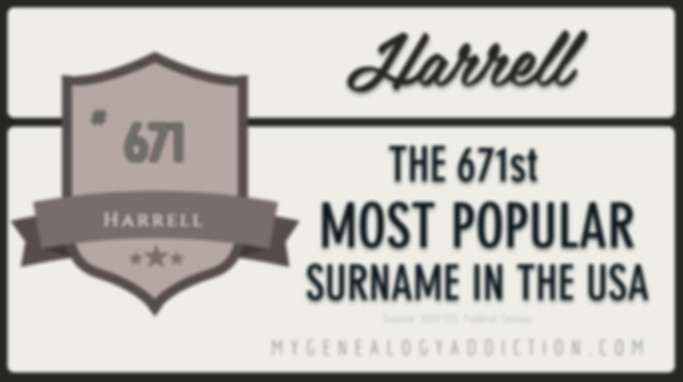 Harrell, ranked 671st among the most common surnames in the USA