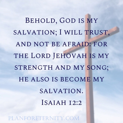 God is my Salvation and the Lord also has become my Salvation