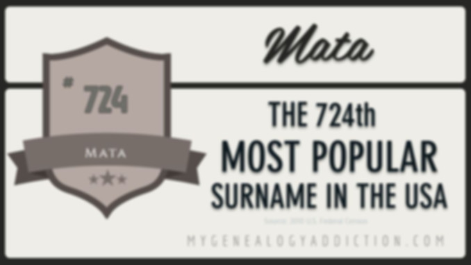 Mata, ranked 724th among the most common surnames in the USA