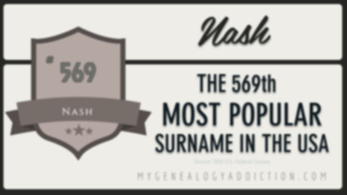 Nash, ranked 569th among the most common surnames in the USA