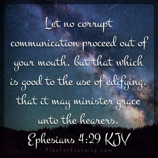 Watch your mouth! Speak goodness for God's grace.