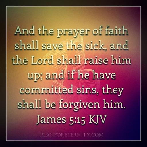 Prayers of faith can heal the sick