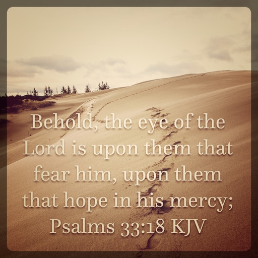 The Lord's eyes are on those who fear Him