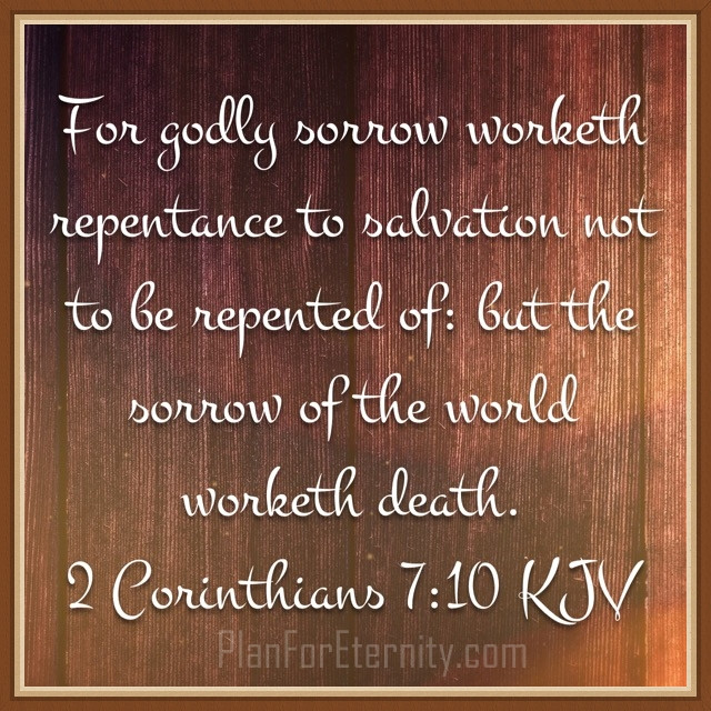 Godly sorrow works repentance and leads to salvation