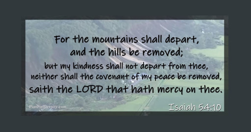 Hills and mountains will be moved, but God's promises endure