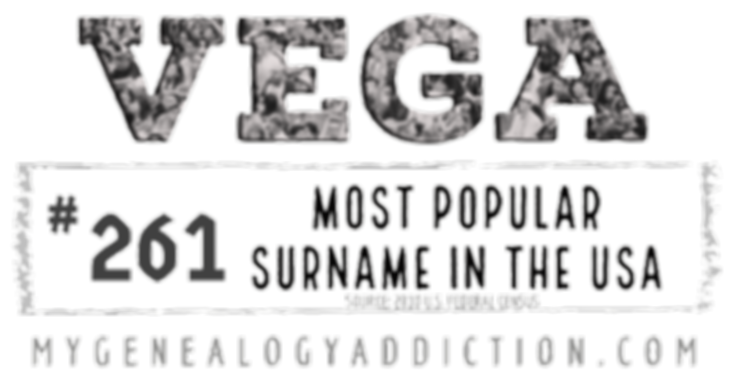 Vega, ranked 261st among the most common surnames in the USA