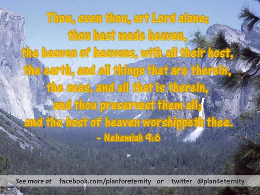 The Lord made and preserved the heavens and earth