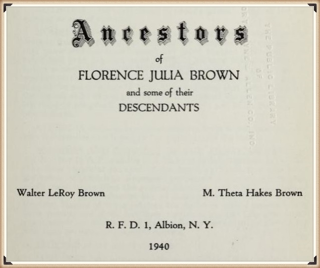 Ancestors of Florence Julia Brown, and some of their descendants