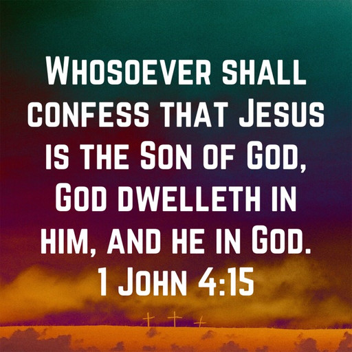 God dwells in those who confess Jesus