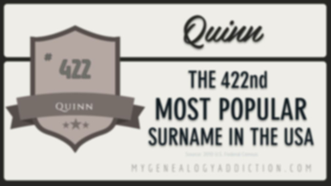 Quinn, ranked 422nd among the most common surnames in the USA