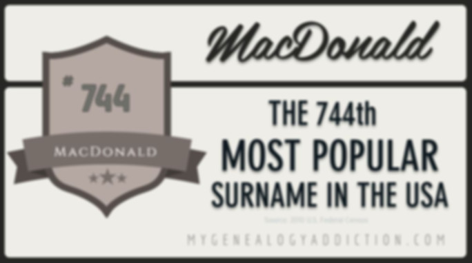 Macdonald, ranked 744th among the most common surnames in the USA
