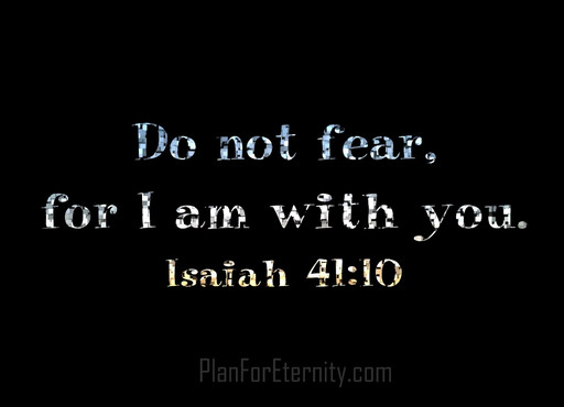 Do not fear, for God is with you