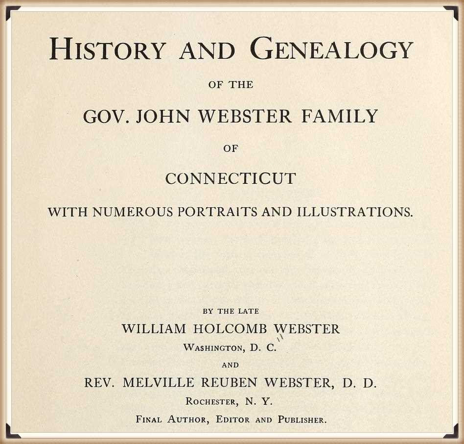 History and genealogy of the Gov. John Webster family of Connecticut