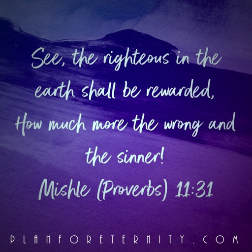 The righteous will be rewarded