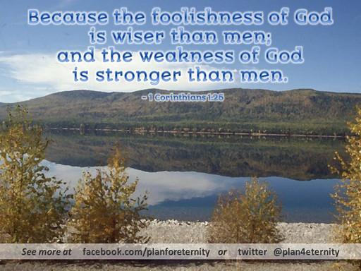 God is infinitely wiser and stronger