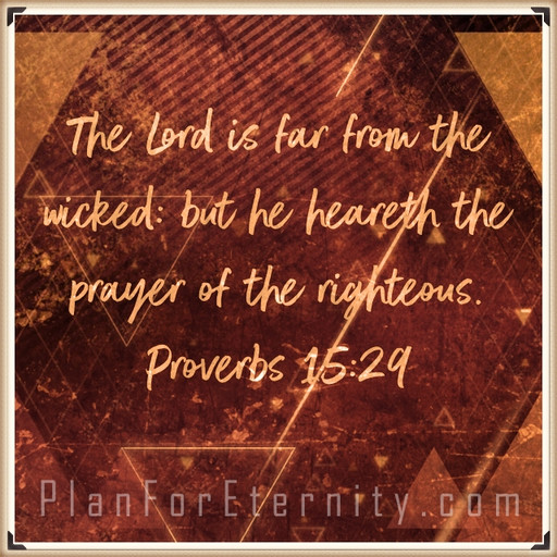 God hears the prayers of the righteous