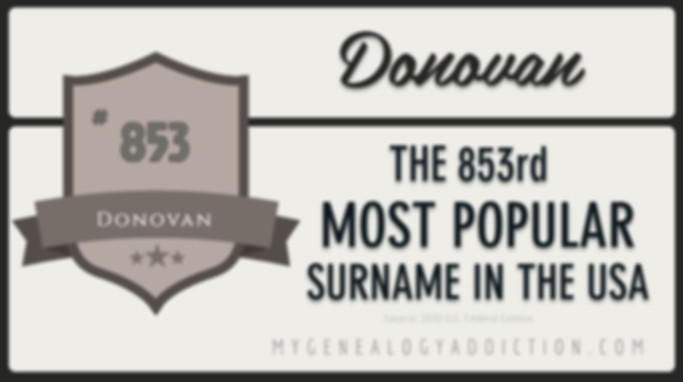 Donovan, ranked 853rd among the most common surnames in the USA