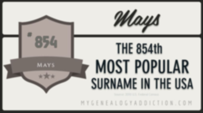 Mays, ranked 854th among the most common surnames in the USA