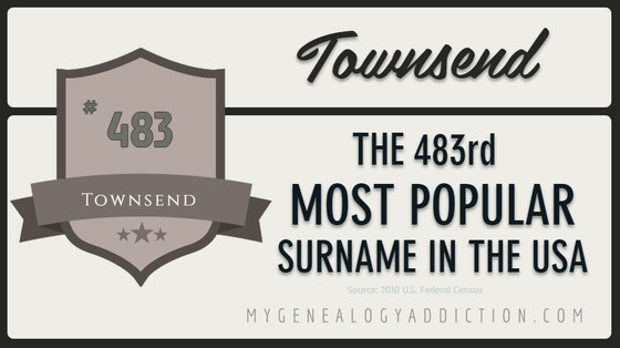 Townsend is ranked #483 among the most common surnames in the U.S., according to the 2010 Census.