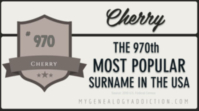 Cherry, ranked 970th among the most common surnames in the USA