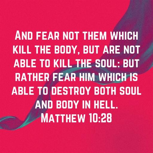 Do not fear death - fear eternity in hell
