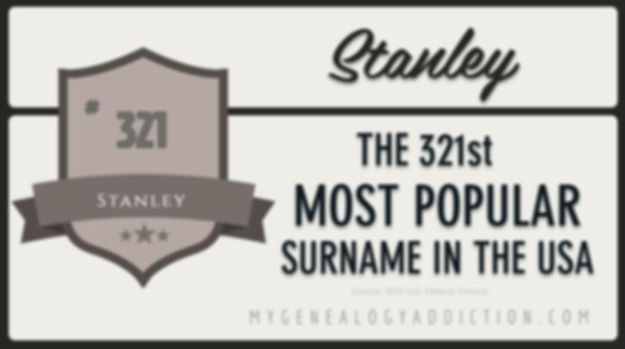 Stanley, ranked 321st among the most common surnames in the USA