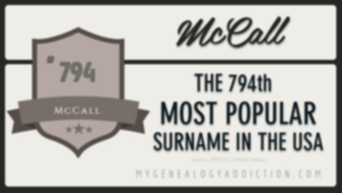 Mccall, ranked 794th among the most common surnames in the USA
