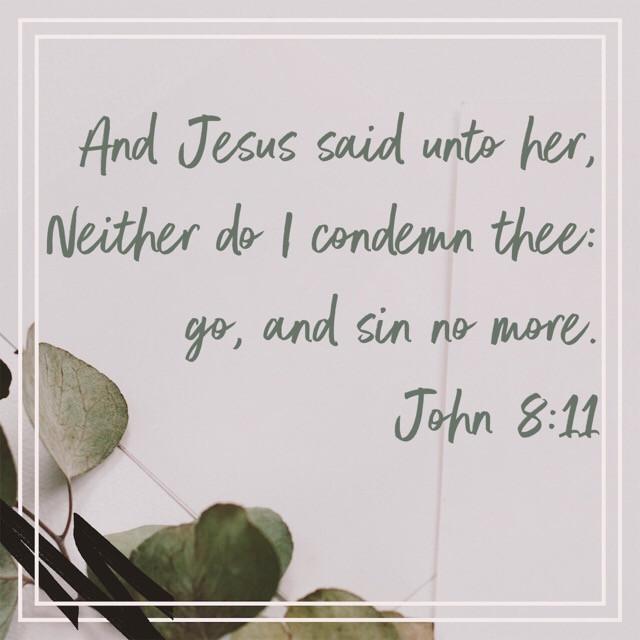 Jesus says sin no more
