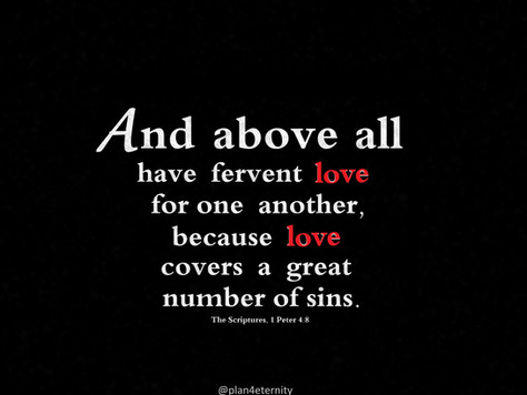 Love covers a great number of sins