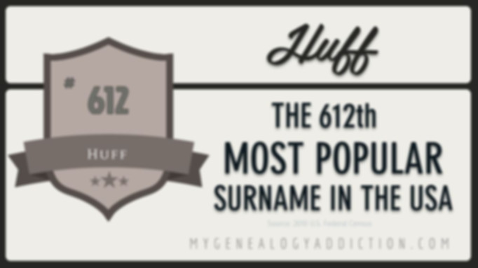 Huff, ranked 612th among the most common surnames in the USA