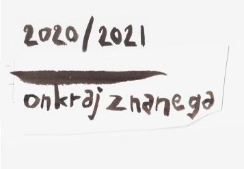 Carpe artem 2020/21: Onkraj znanega