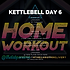KETTLEBELL WEEK 19 DAY 6.png