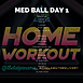 MED BALL WEEK 24 DAY 1.png
