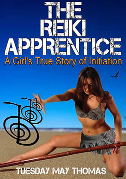 The Reiki Apprentice Non Fiction Memoir by Tuesday May Thomas