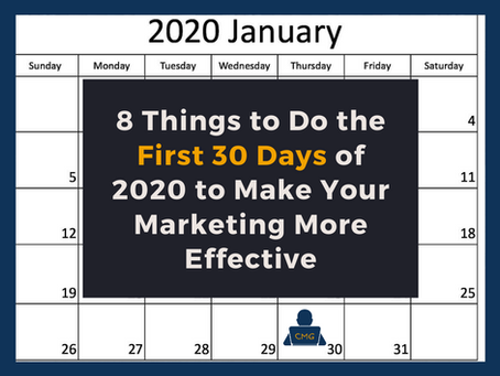8 Things to Do the First 30 Days of 2020 to Make Your Marketing More Effective