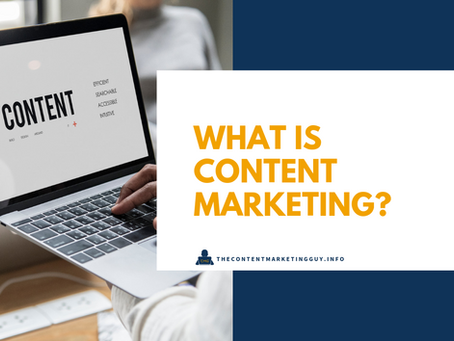 What is Content Marketing & Why Businesses Should Be Doing It