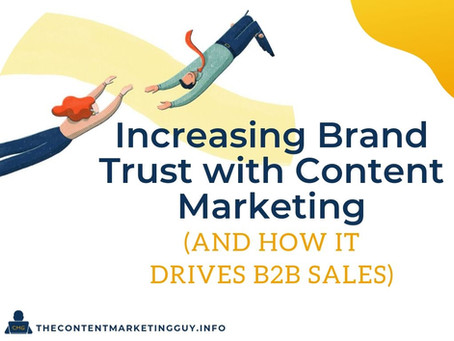 Increasing Brand Trust with Content Marketing (and How It Drives B2B Sales)