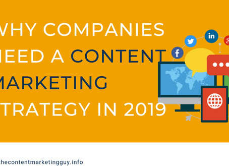 Why Companies Need a Content Marketing Strategy in 2019