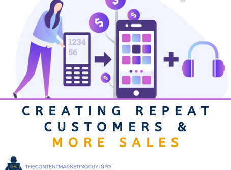 Creating Repeat Customers & More Sales