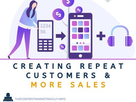 Creating Repeat Customers & More Sales