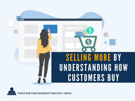 Selling More by Understanding How Customers Buy