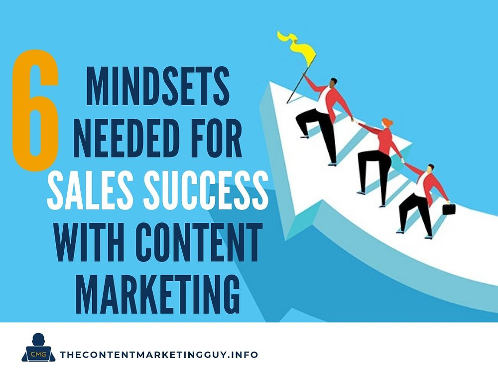 6 Mindsets Needed for Sales Success with Content Marketing header