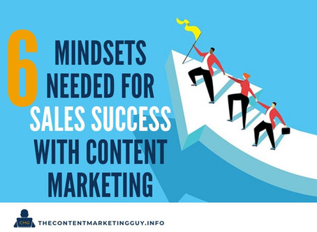 6 Mindsets Needed for Sales Success with Content Marketing