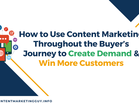 How to Use Content Marketing to Create Demand & Win More Customers