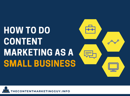 How To Do Content Marketing As A Small Business