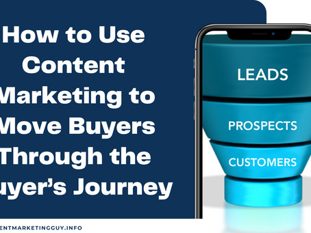 How to Use Content Marketing to Move Buyers Through the Buyer's Journey