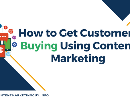 How to Get Customers Buying Using Content Marketing