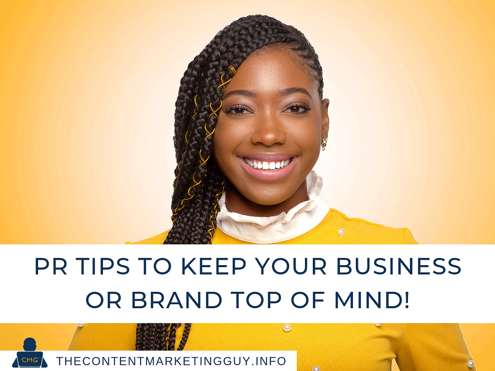 PR Tips to keep your business or brand top of mind