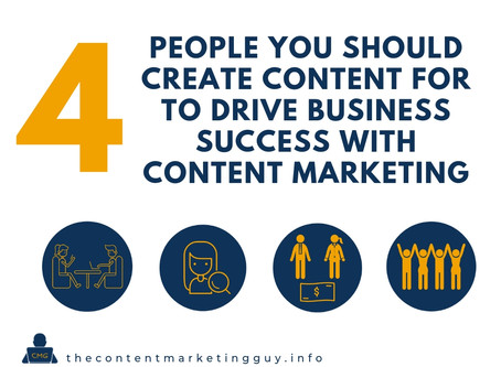 The 4 People You Should Create Content for to Drive Business Success with Content Marketing